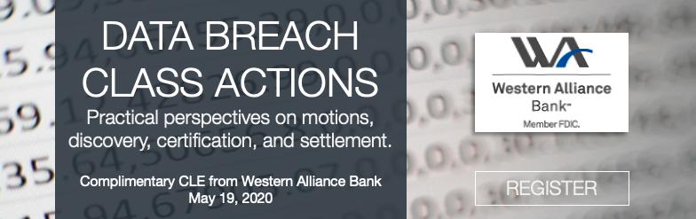 Data Breach Class Actions | Webinar | May 19, 2020
