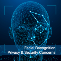 Facial Recognition Privacy and Security Concerns